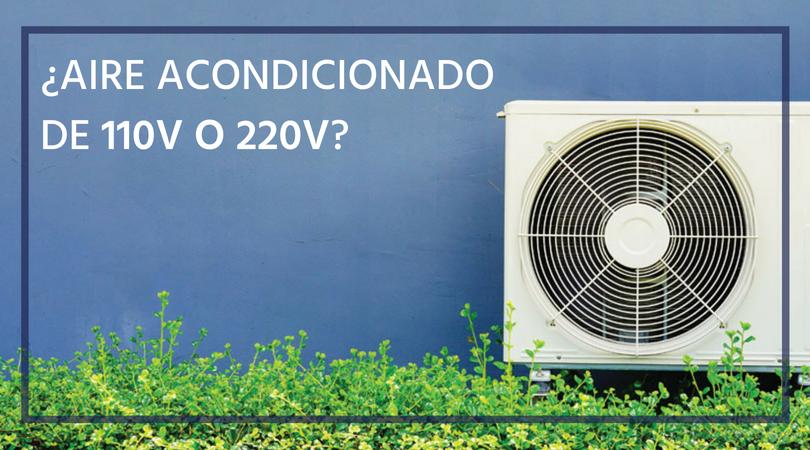 Aire acondicionado de 110v o 220v ¿Cuál consume menos?