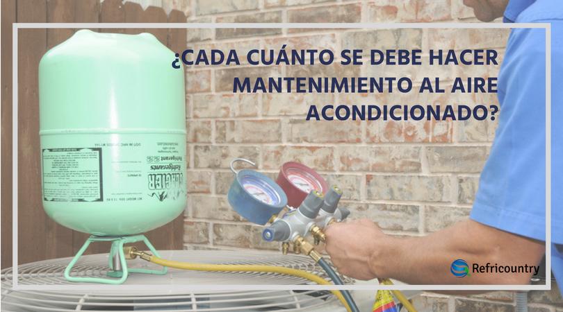 ¿Cada cuánto debo hacerle mantenimiento al aire acondicionado?
